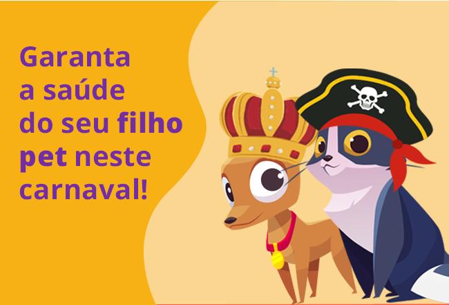 Garanta a saúde do seu filho pet neste carnaval!